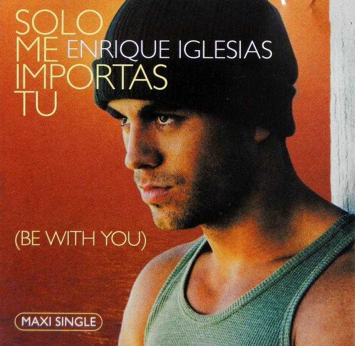 enrique-iglesias-solo-me-importas-tu-be-with-you-interscope-cs