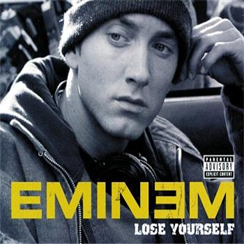 LOSE YOURSELF -- Eminem