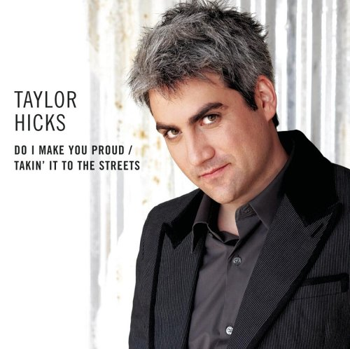 019 Taylor Hicks Do I Make You Proud