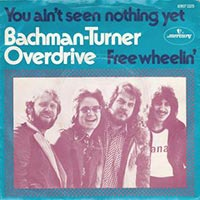 Bachman–Turner Overdrive - You Ain't Seen Nothin' Yet record cover