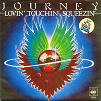 Journey - Lovin', Touchin', Squeezin record cover