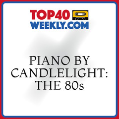 album cover of Piano by Candlelight: The 80swith Top40Weekly.com logo above