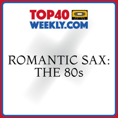 album cover of Romanti Sax: The 80s with Top40Weekly.com logo above